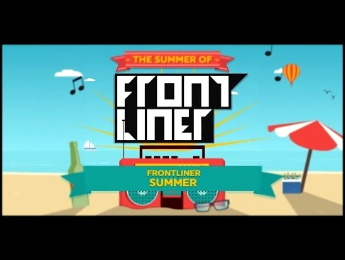 Видеоклип Frontliner - Summer (Original Mix)