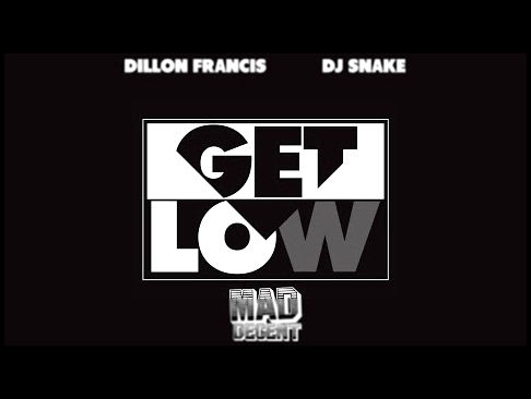 Видеоклип Dillon Francis & DJ Snake - Get Low (Bass Boosted)