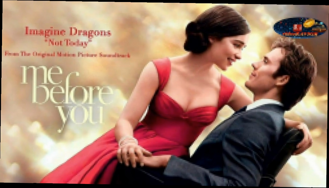 Видеоклип Premiere! Imagine Dragons - Not Today. OST:  Me Before You