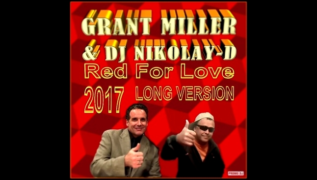 Видеоклип GRANT MILLER & DJ NIKOLAY-D - Red For Love (REMIX 2017 LONG VERSION)