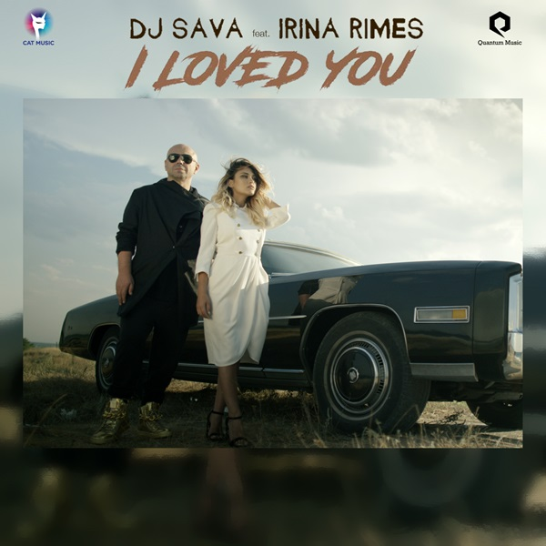 I LOVED YOU DJ SAVA FEAT IRINA RIMES СКАЧАТЬ БЕСПЛАТНО
